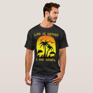 La vie est meilleure à la plage t-shirt
