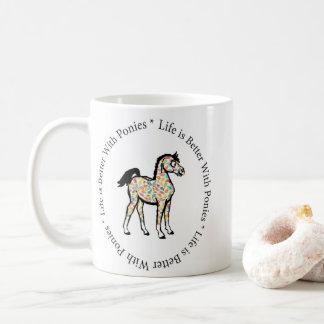 La vie est meilleure avec la tasse de poneys
