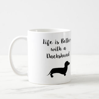 La vie est meilleure avec une tasse de teckel