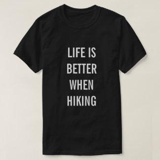 La vie est meilleure en augmentant la citation T T-shirt