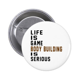 La vie est musculation de jeu est sérieuse badge rond 5 cm