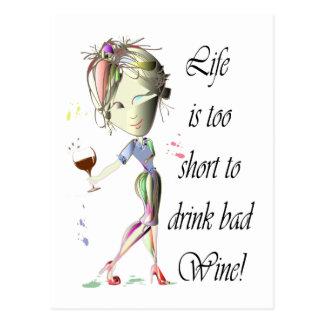 La vie est trop courte pour boire du vin gâté ! carte postale