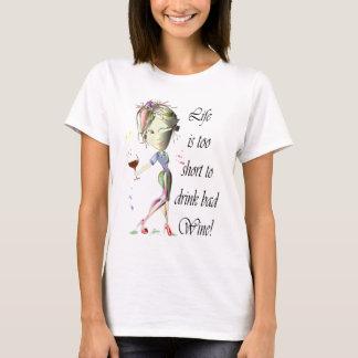 La vie est trop courte pour boire du vin gâté ! t-shirt