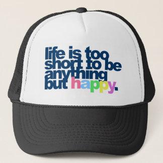 La vie est trop courte pour être quelque chose casquette