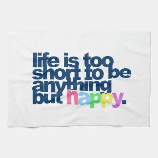 La vie est trop courte pour être quelque chose linge de cuisine