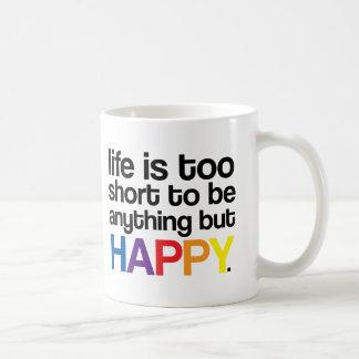 La vie est trop courte pour être quelque chose mug