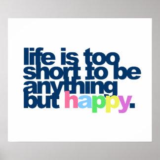 La vie est trop courte pour être quelque chose poster