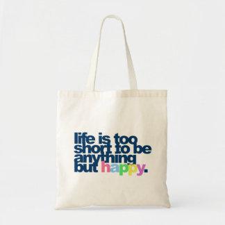 La vie est trop courte pour être quelque chose tote bag