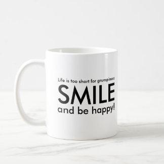 La vie est trop courte pour le sourire de mauvaise mug