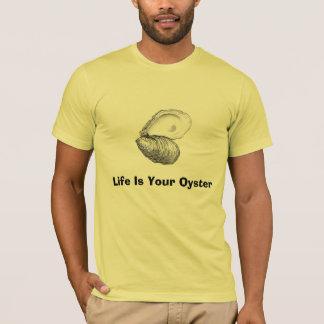 La vie est votre huître t-shirt