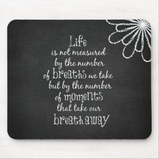 La vie n'est pas mesurée par les souffles que nous tapis de souris