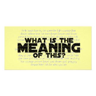 La vie : Quelle est la signification de ceci ? Modèle Pour Photocarte