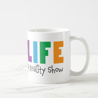 La vie : Une tasse de réalité