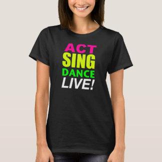 L'acte chantent la danse VIVANTE ! T-shirt
