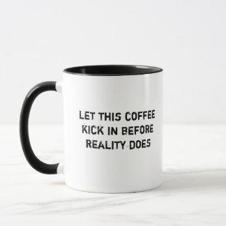 Laissez ce café donner un coup de pied dedans -- mugs