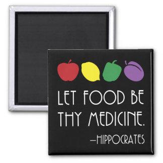 Laissez la nourriture être Thy médecine Hippocrate Aimant