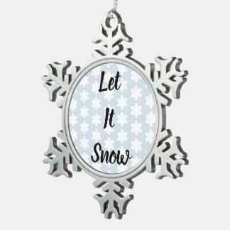 Laissez lui neiger ornement de flocon de neige
