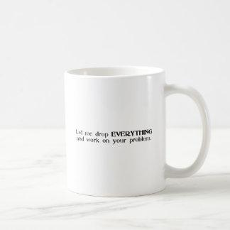 Laissez-moi laisser tomber tout et travailler sur mug