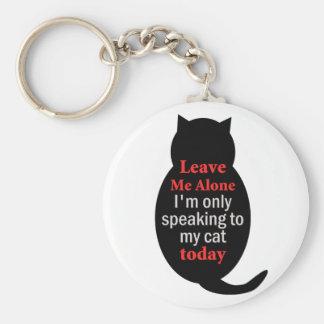 Laissez-moi seul moi parle seulement à mon chat au porte-clé rond