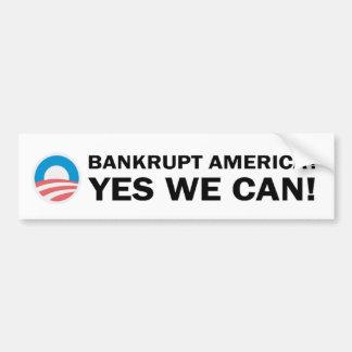 L'Amérique en faillite ? Oui nous pouvons ! Autocollant De Voiture