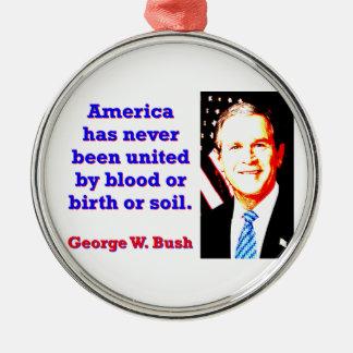 L'Amérique n'a jamais - G W Bush Ornement Rond Argenté