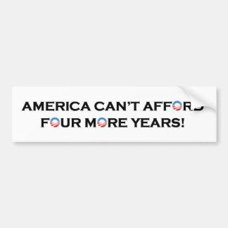 L'Amérique ne peut pas avoir les moyens quatre ann Autocollant De Voiture