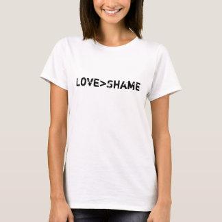 L'amour est plus grand que la honte t-shirt