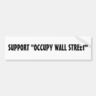 """L'APPUI """"OCCUPENT WALL STREET """" AUTOCOLLANT POUR VOITURE"""
