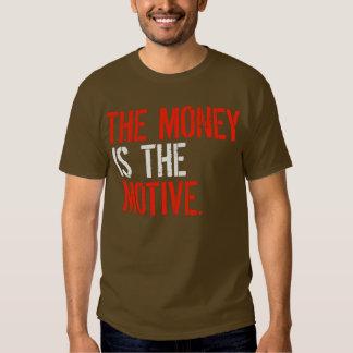 L'argent est le motif -- T-shirt