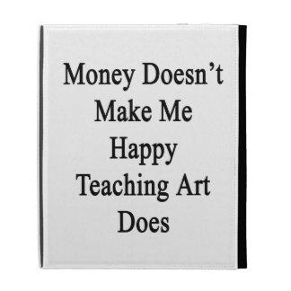 L'argent ne me fait pas l'art de enseignement étui iPad folio