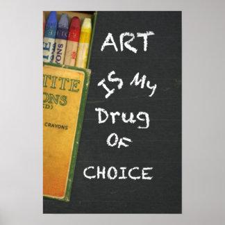 L'art est ma drogue d'affiche bien choisie