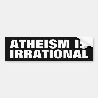L'athéisme est irrationnel autocollant de voiture