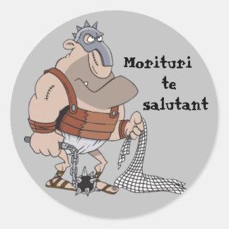 Latin : Morituri Te Salutant Sticker Rond