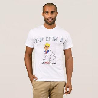 L'atout rendent la haine éteinte t-shirt