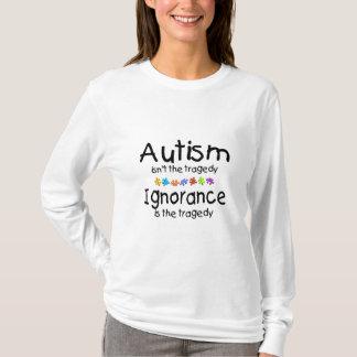 L'autisme n'est pas la tragédie Ingnorance est T-shirt