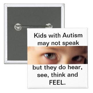 l'autisme parlent, entendent, pensent et se senten badge