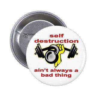 L'autodestruction n'est pas toujours une mauvaise