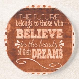 L'avenir appartiennent, croient en rêves de dessous de verre