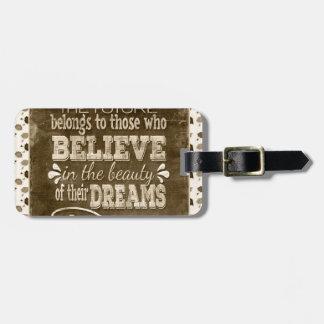 L'avenir appartiennent, croient en rêves de étiquette pour bagages