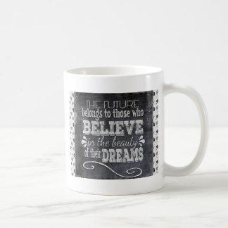L'avenir appartiennent, croient en rêves de mug