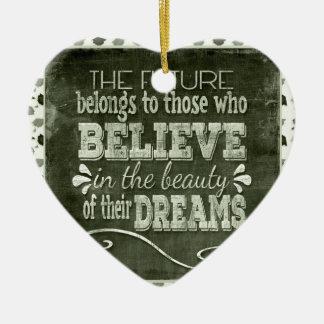 L'avenir appartiennent, croient en rêves de ornement cœur en céramique