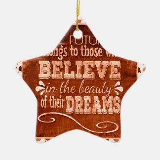 L'avenir appartiennent, croient en rêves de ornement étoile en céramique