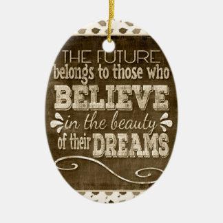 L'avenir appartiennent, croient en rêves de ornement ovale en céramique