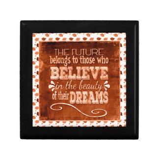 L'avenir appartiennent, croient en rêves de petite boîte à bijoux carrée