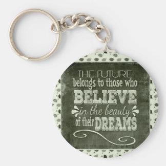 L'avenir appartiennent, croient en rêves de porte-clé rond