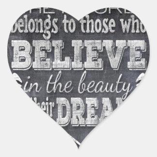 L'avenir appartiennent, croient en rêves de sticker cœur