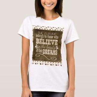 L'avenir appartiennent, croient en rêves de t-shirt