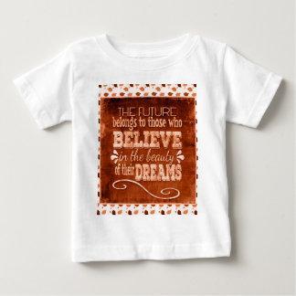 L'avenir appartiennent, croient en rêves de t-shirt pour bébé