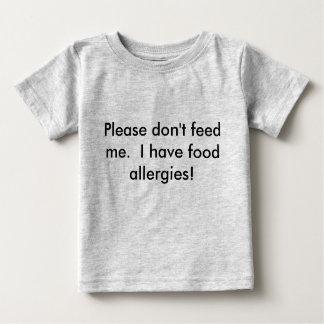 Le bébé svp ne m'alimentent pas le T-shirt