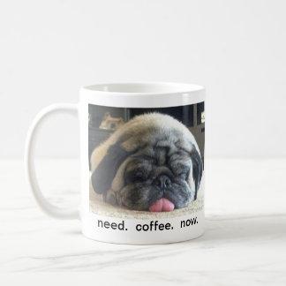 le besoin.  café.  maintenant. tasse